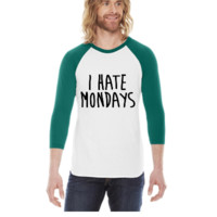 I Hate Mondays -  3/4 Sleeve Raglan Shirt