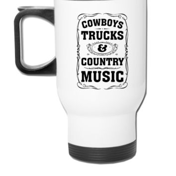 Cowboys, Trucks & Country Music - Travel Mug
