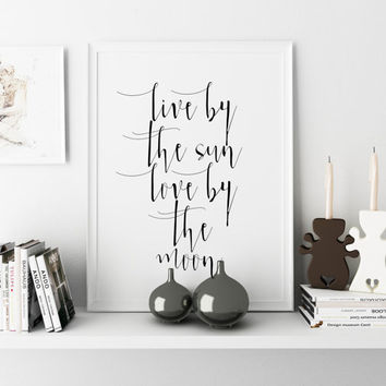 Love Sign,Gift For Couple,Friends Gift,Family Sign,Quote Prints,Hand Lettering,Typography Live By The Sun Love By The Moon,Wall ArtWokr