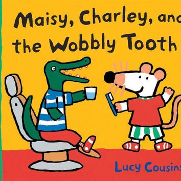 Maisy, Charley, and the Wobbly Tooth Maisy First Experiences Book