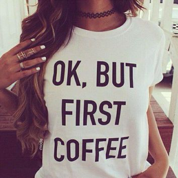 ok but first coffee letters print casual short sleeved round neck t shirt