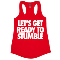 Lets Get Ready To Stumble Tank Top Workout Gym Womens Tee Shirt Funny Racerback Muscle