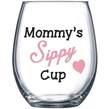 Mommys Sippy Cup  Funny Wine Glass 15oz  Christmas Gift for Mom Gift Idea for Her Birthday Gift for Mom  Evening Mug