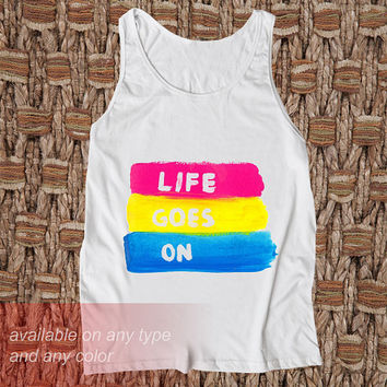 Life Goes On Casual Wear Sporty Cool Tank top Funny Tank Cute Direct to garment