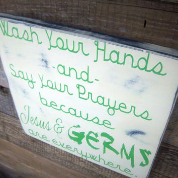 Bathroom Decor/Funny Rustic Wood Bathroom Sign/Wash Your Hands and Say Your Prayers Because Jesus and Germs are everywhere