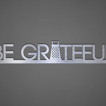 Be Grateful Metal Wall Art - Kitchen Wall Art