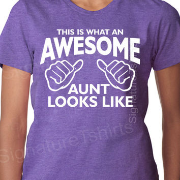 New Aunt Gift, This is What an Awesome Aunt Looks Like, Womens t shirt, AWESOME AUNT tshirt, Christmas Gift, Birthday Gift for Aunt