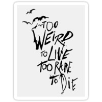 Too Weird To Live, Too Rare To Die - White