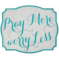 Pray More Worry Less Tin Sign | Shop Hobby Lobby
