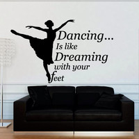 Wall decal decor decals sticker art vnyl design ballerina ballet dreaming dance like no one is watching inscription phrase Bedroom (m1259)