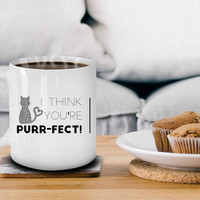 I Think You're Purr-fect!   Boyfriend Gift   Husband Gift   Gifts for Mom   Mothers Day   Cat Lover Gift