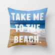 Take Me To The Beach Throw Pillow by Josrick | Society6