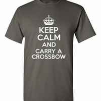 Keep Calm and Carry A CROSSBOW Awesome Shirt For Hunters or Walking Dead Fans Youth Through Adult Sizes