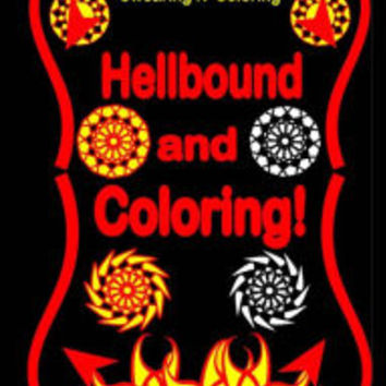 Hellbound and Coloring!: Into the Dark Edition: An Adult Coloring Book with 40 Swear Word Designs for Relaxation and Stress Relief