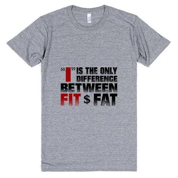 """I"" is the difference between fat and fit T-shirt"