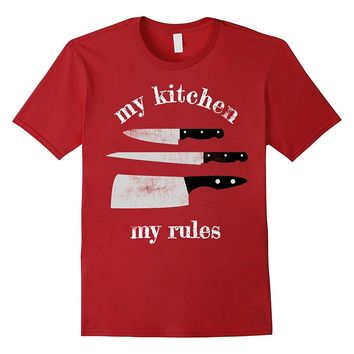 MY KITCHEN MY RULES HOME COOK BAKER KNIVES T SHIRT