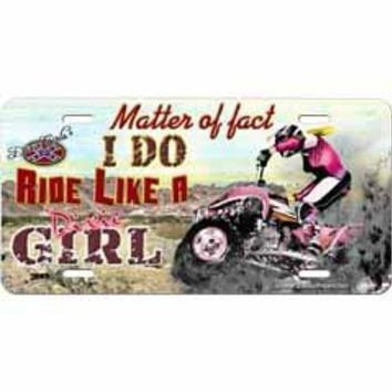 I Do Ride Like A Girl Embossed Aluminum Car Tag By Dixie Outfitters®