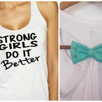 Bow Workout Tank, Strong Girls Do It Better, Workout Tank, Exercise Shirt, Gym Tank, Bow Tank Top