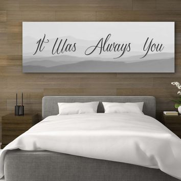 It Was Always You Canvas Artwork