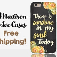 There Is Sunshine In My Soul Today Phone Case