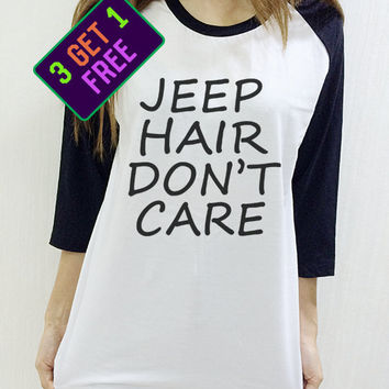 Jeep Hair Dont Care Dope Swag Hipster Unisex Baseball Shirt Men Women Funny 3/4 Raglan Long Sleeve