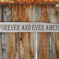 Forever and Ever Amen Sign Rustic Wood Wall Decor Painted Wood Sign Montana Wood Sign Montana Art Rustic Home Decor Randy Travis Song