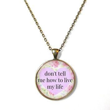 lavender floral don t tell me how to live my life conversation heart necklace funny