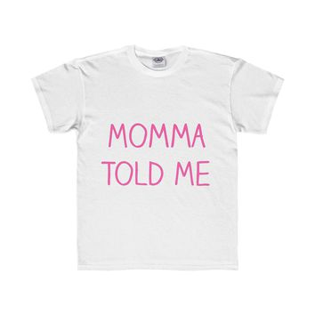 Momma Told Me Youth Regular Fit Tee