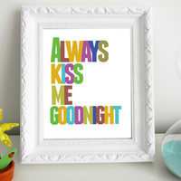 Always Kiss Me Goodnight 8 x 10 Print