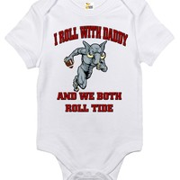 Baby Bodysuit - I Roll With Daddy and We Both Roll Tide