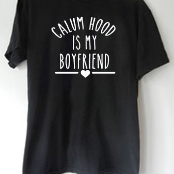 LontongBalap Design T-shirt Calum Hood Is My Boyfriend
