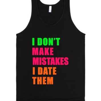 I Don't Make Mistakes, I Date Them (Tank)-Unisex Black Tank