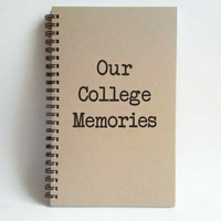Our College Memories, 5x8 writing journal, custom spiral notebook, handmade brown kraft memory book, sketchbook, scrapbook for friends