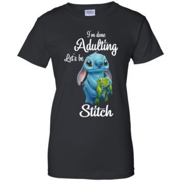 lilo stitch I'm done adulting let's be stitch Ladies' 100% Cotton T-Shirt