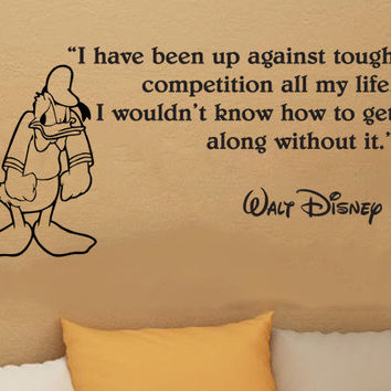 Walt Disney Donald Duck I have been up against tough competition wall quote vinyl wall art decal sticker