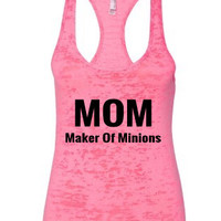 Women's Burnout tank. Mom Maker Of Minions. Women's tops. Womens Clothing. Next level burnout tank. fitness tanks. workout tank. gym tank