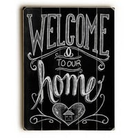Welcome To Our Home by Artist Robin Frost Wood Sign