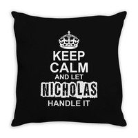Keep Calm And Let Nicholas Handle It Throw Pillow