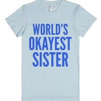 World's Okayest Sister T-shirt Blue (idb900227)-Light Blue T-Shirt