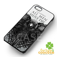 Game of Thrones Quote All Men Must Die - z321z for  iPhone 6S case, iPhone 5s case, iPhone 6 case, iPhone 4S, Samsung S6 Edge