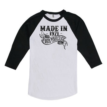 Funny Birthday Gift Ideas For Men 45th Birthday Shirt Bday 3/4 Sleeve Made In 1971 Aged Perfectly American Apparel Unisex Raglan Tee DAT-118