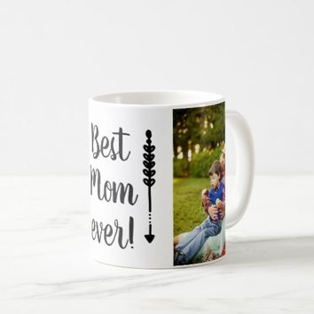 2 Photos, Best Mom Ever. Coffee Mug