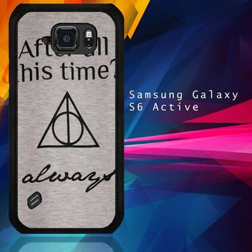 After All This Time Always Quote Harry Potter Samsung Galaxy S6 Active  Case