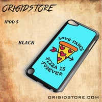Love Fades Pizza Is Forever Light Blue Black White Snap On 3D For Ipod Touch 5 Case
