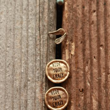 """Engraved """"Hide Your Crazy"""" Earring Set"""