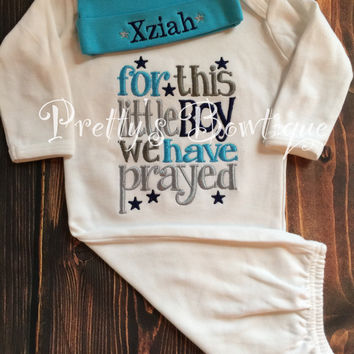 Baby Boy coming home outfit-- For this Little boy I or we have Prayed gown and hat -- take home outfit -- For this child I have prayed