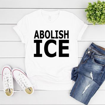 ABOLISH ICE TSHIRT - Abolish Ice Shirt, Families Belong Together, Pro Immigration, Equality, Human Rights, Protest Activist Gifts