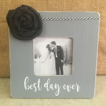 Wedding Gift/ Wedding Picture Frame/ Best Day Ever Picture Frame/ Rustic Picture Frame