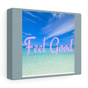 Feel Good Stretched Canvas