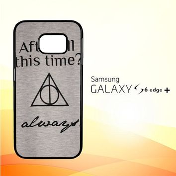 After all this time always quote harry potter Samsung Galaxy S6 Edge Plus Case